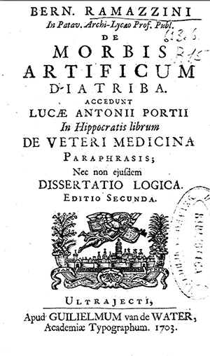 Bernardo Ramazzini's De Morbis Artificum Diatriba (Diseases of Workers)