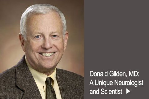 IN MEMORIAMDonald Gilden, MD: A Unique Neurologist And Scientist
